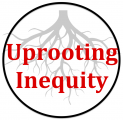 Uprooting Inequity